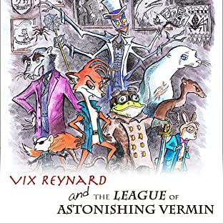 Vix Reynard and the League of Astonishing Vermin