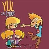 Yul et sa clique