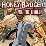 Honey Badger vs. The World!