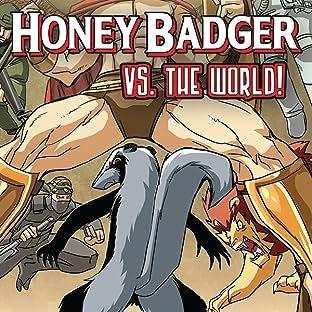 Honey Badger vs. The World!
