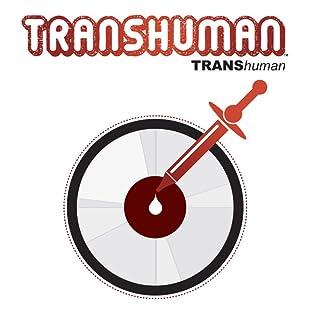Transhuman, Vol. 1