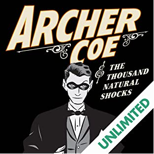Archer Coe and the Thousand Natural Shocks