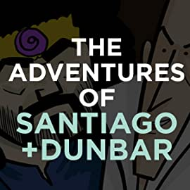 Amateur Government: The Adventures of Santiago + Dunbar