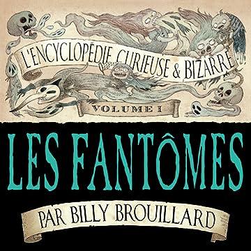 L'Encyclopédie curieuse et bizarre par Billy Brouillard
