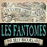 L'Encyclopédie curieuse et bizarre par Billy Brouillard, Vol. 1