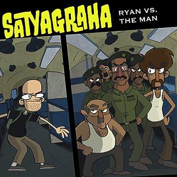 Satyagraha: Ryan vs The Man