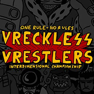 Vreckless Vrestlers, Vol. 1: One Rule - No Rules!