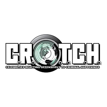 C.R.O.T.C.H.: Celebrities Reacting Offensively To Criminal Happenings