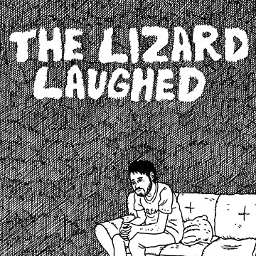 The Lizard Laughed