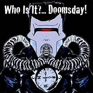 Who Is It?...Doomsday!, Vol. 1