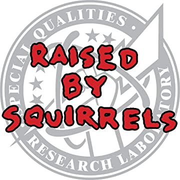 Raised By Squirrels