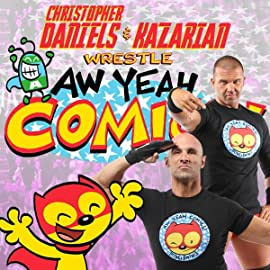 Christopher Daniels and Kazarian Wrestle AW YEAH COMICS!