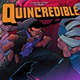 Catalyst Prime: Quincredible