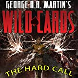 George R. R. Martin's Wild Cards: The Hard Call