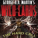 George R. R. Martin's Wild Cards: The Hard Call, Vol. 1