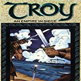 Troy: An Empire in Siege