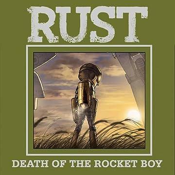 Rust Vol. 3: Death of Rocket Boy