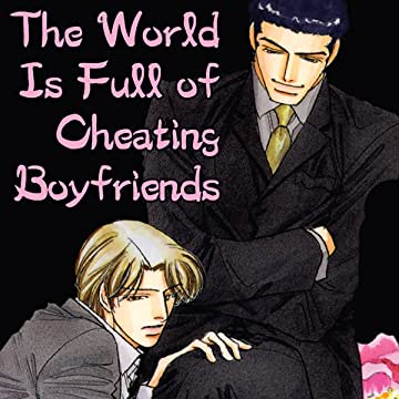 The World is Full of Cheating Boyfriends
