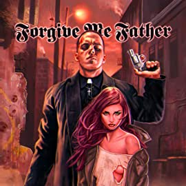 Forgive Me Father, Vol. 1: Faith, Loss, Redemption