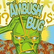 Ambush Bug: Year None