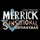 Merrick: The Sensational Elephantman