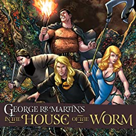 George R.R. Martin's The House of the Worm