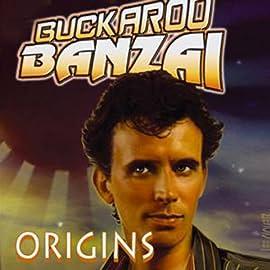 Buckaroo Banzai: Origins