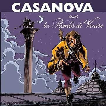 Casanova sous les plombs de Venise