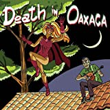 Death In Oaxaca