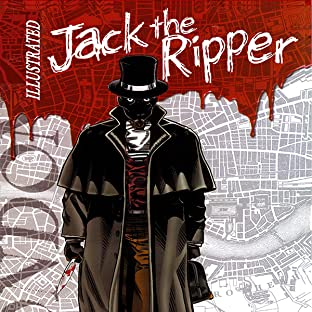 Jack The Ripper: Illustrated