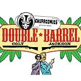 Chupa Comics Presents: Double Barrel