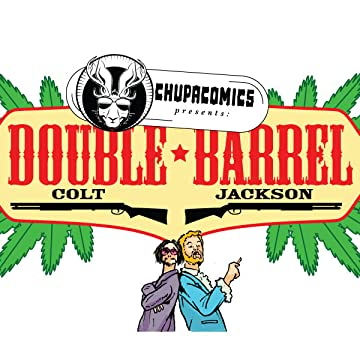 Chupa Comics Presents: Double Barrel