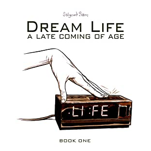 Dream Life: A Late Coming of Age