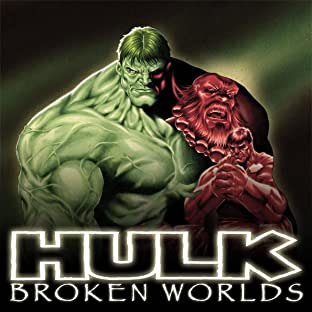 Hulk: Broken Worlds (2009), Tome 1