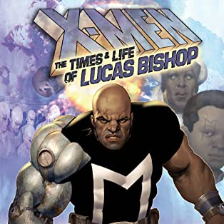 X-Men: The Lives and Times of Lucas Bishop (2009)