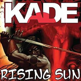 Kade: Rising Sun