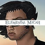 Elemental Micah