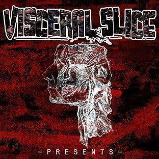 Visceral Slice Presents