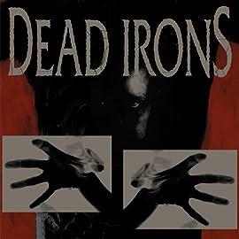 Dead Irons, Vol. 1