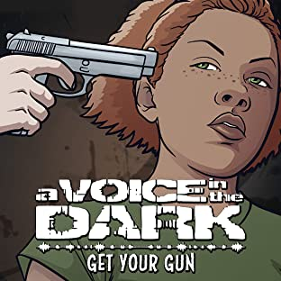 A Voice In the Dark: Get Your Gun