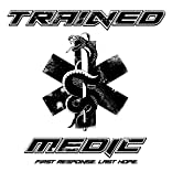 Trained Medic: First Response, Last Hope