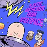 Plastic Babyheads from Outer Space