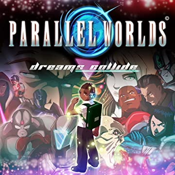 Parallel Worlds: Dreams Collide