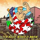 Totally Naked Man