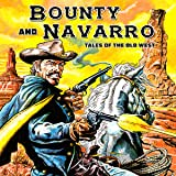 Bounty and Navarro: Tales of the Old West