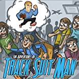 The Adventures of Track Suit Man, Vol. 1