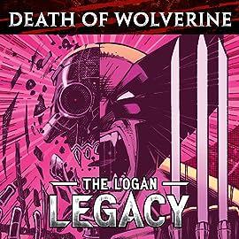 Death of Wolverine: The Logan Legacy