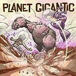 Planet Gigantic