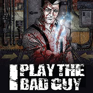 I Play the Bad Guy