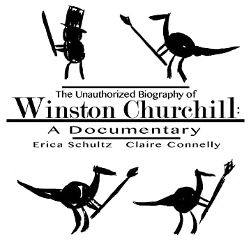 The Unauthorized Biography of Winston Churchill: A Documentary
